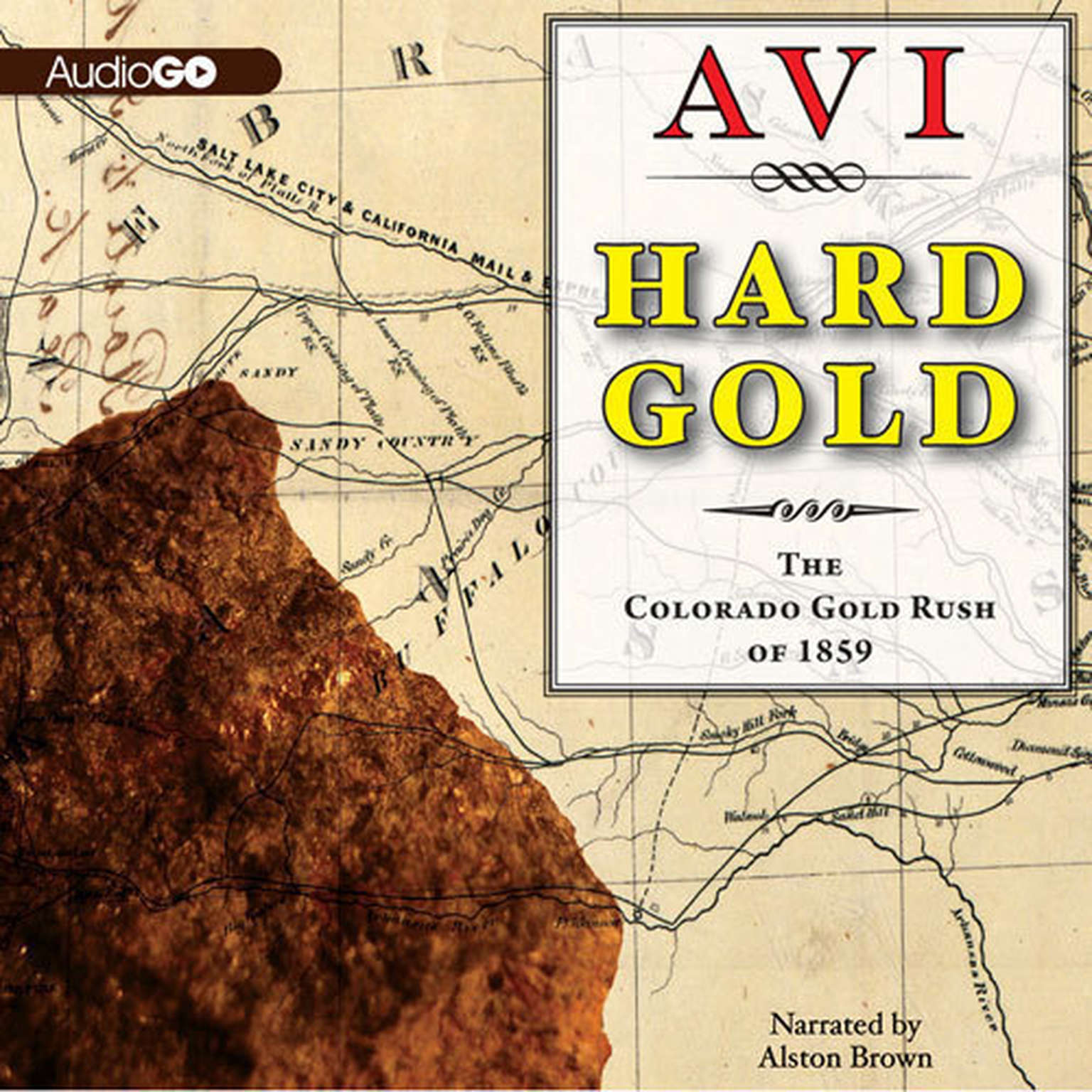 Printable Hard Gold: The Colorado Gold Rush of 1859: A Tale of the Old West Audiobook Cover Art