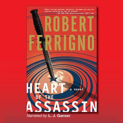 Heart of the Assassin: A Novel Audiobook, by Robert Ferrigno