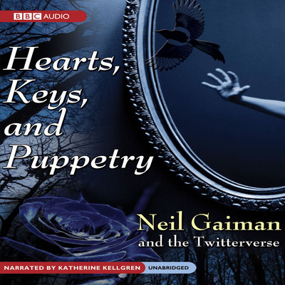 Hearts, Keys, and Puppetry Audiobook, by Neil Gaiman