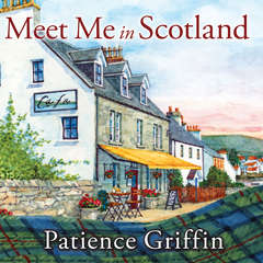 Meet Me in Scotland Audiobook, by Patience Griffin