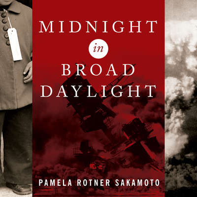 Midnight in Broad Daylight: A Japanese American Family Caught Between Two Worlds Audiobook, by Pamela Rotner Sakamoto