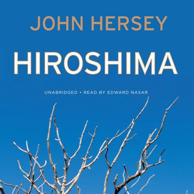 Hiroshima Audiobook, by John Hersey