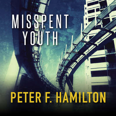 Misspent Youth Audiobook, by Peter F. Hamilton