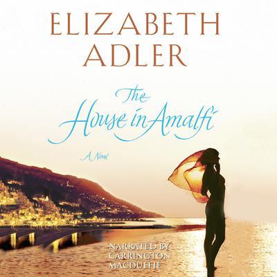 The House in Amalfi Audiobook, by Elizabeth Adler