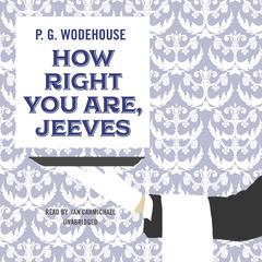 How Right You Are, Jeeves Audiobook, by P. G. Wodehouse