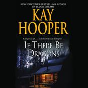 If There Be Dragons, by Kay Hooper