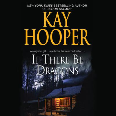 If There Be Dragons Audiobook, by Kay Hooper
