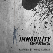 Immobility Audiobook, by Brian Evenson