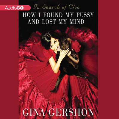 In Search of Cleo: How I Found My Pussy and Lost My Mind Audiobook, by Gina Gershon