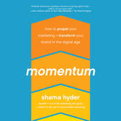 Momentum: How to Propel Your Marketing and Transform Your Brand in the Digital Age Audiobook, by Shama Hyder