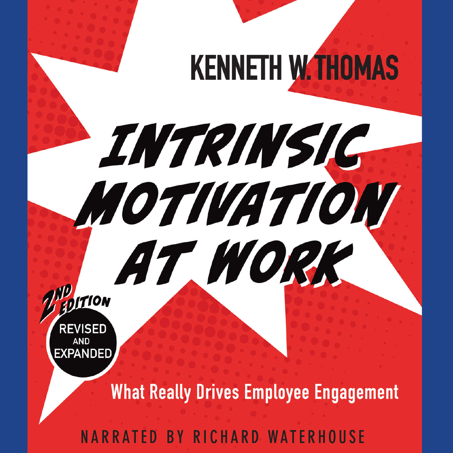 Printable Intrinsic Motivation at Work, 2nd Edition: What Really Drives Employee Engagement Audiobook Cover Art