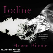 Iodine: A Novel Audiobook, by Haven Kimmel