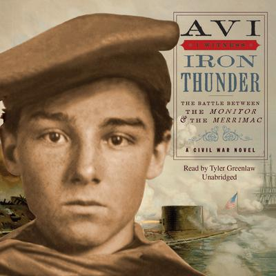 Iron Thunder: A Civil War Novel Audiobook, by , Avi
