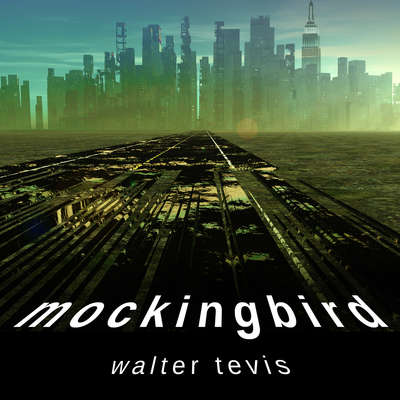 Mockingbird Audiobook, by Walter Tevis