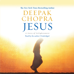 Jesus: A Story of Enlightenment Audiobook, by Deepak Chopra