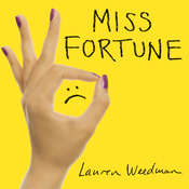 Miss Fortune: Fresh Perspectives on Having It All from Someone Who Is Not Okay Audiobook, by Lauren Weedman