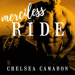 Merciless Ride Audiobook, by Chelsea Camaron