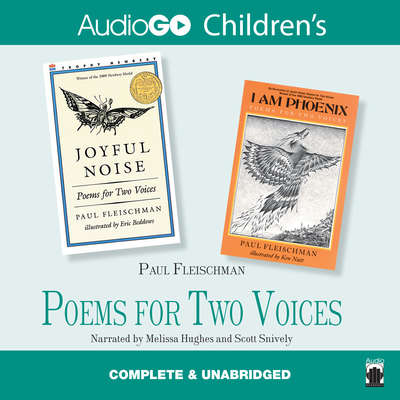 Poems for Two Voices: Joyful Noise and I Am Phoenix Audiobook, by Paul Fleischman