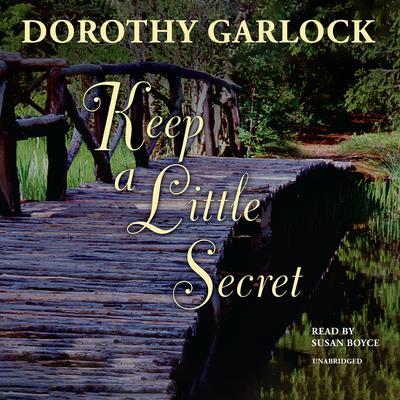 Keep a Little Secret Audiobook, by Dorothy Garlock