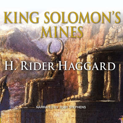 King Solomon's Mines Audiobook, by H. Rider Haggard