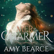 Mer-Charmer Audiobook, by Amy Bearce