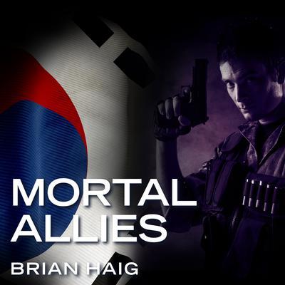 Mortal Allies Audiobook, by Brian Haig