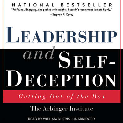 Leadership and Self-Deception: Getting out of the Box Audiobook, by the Arbinger Institute
