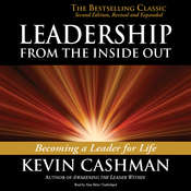 Leadership from the Inside Out: Becoming  a Leader for Life, Second Edition, Revised and Expanded Audiobook, by Kevin Cashman