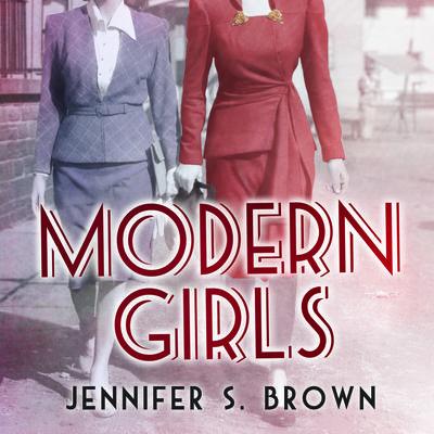 Modern Girls Audiobook, by Jennifer S. Brown