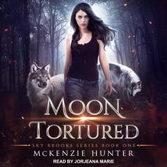Moon Tortured Audiobook, by McKenzie Hunter