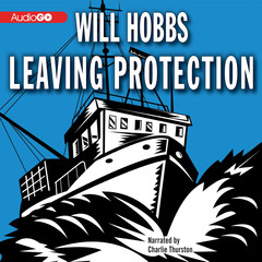 Leaving Protection Audiobook, by Will Hobbs