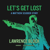 Let's Get Lost: A Matthew Scudder Story Audiobook, by Lawrence Block