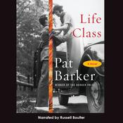 Life Class, by Pat Barker