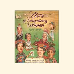 Lives of Extraordinary Women Audiobook, by Kathleen Krull