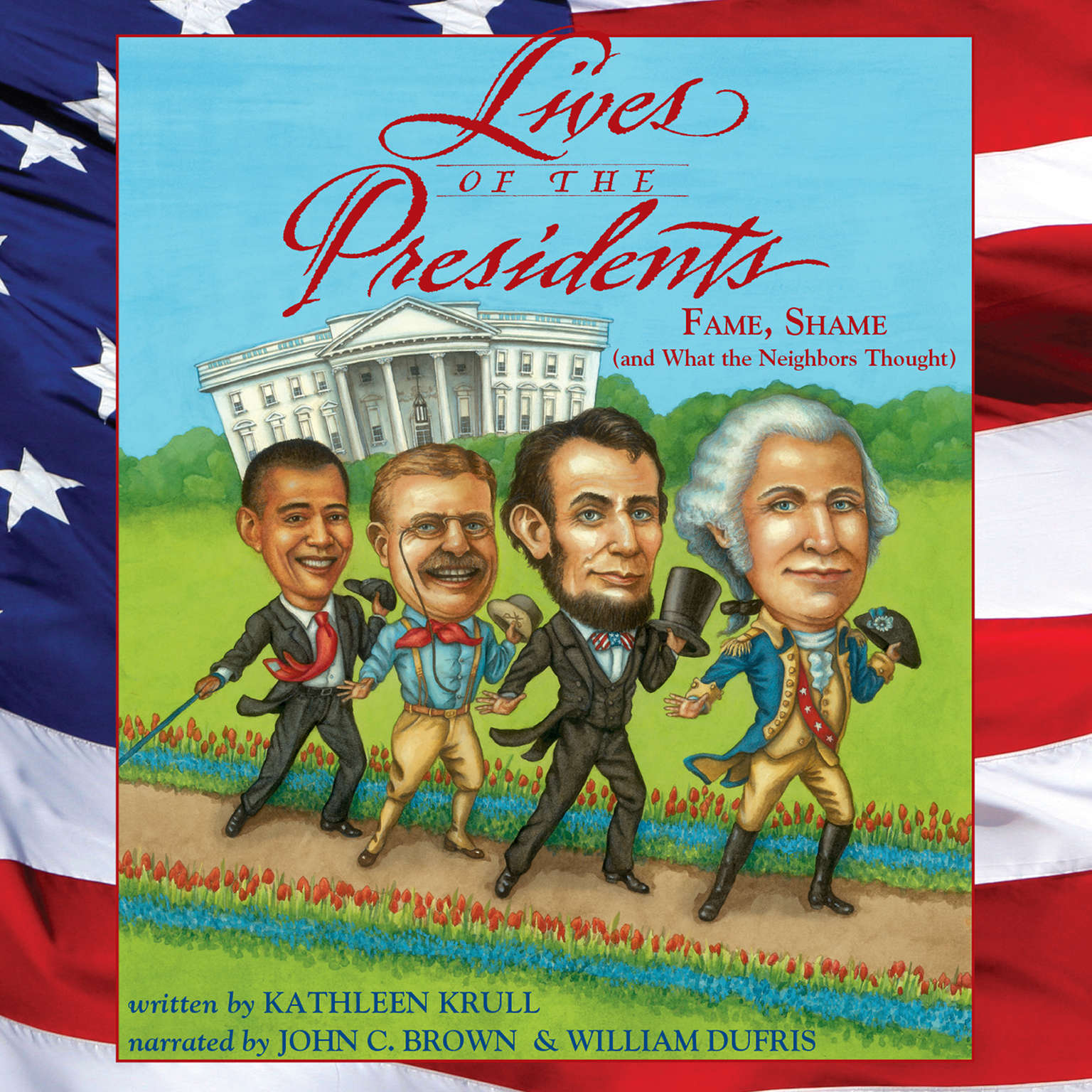 Printable Lives of the Presidents: Fame, Shame (and What the Neighbors Thought) Audiobook Cover Art