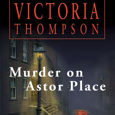 Murder on Astor Place Audiobook, by Victoria Thompson