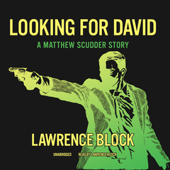 Looking for David: A Matthew Scudder Story Audiobook, by Lawrence Block