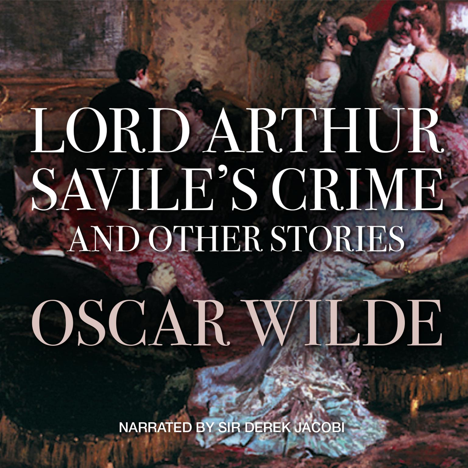 Printable Lord Arthur Savile's Crime, and Other Stories Audiobook Cover Art