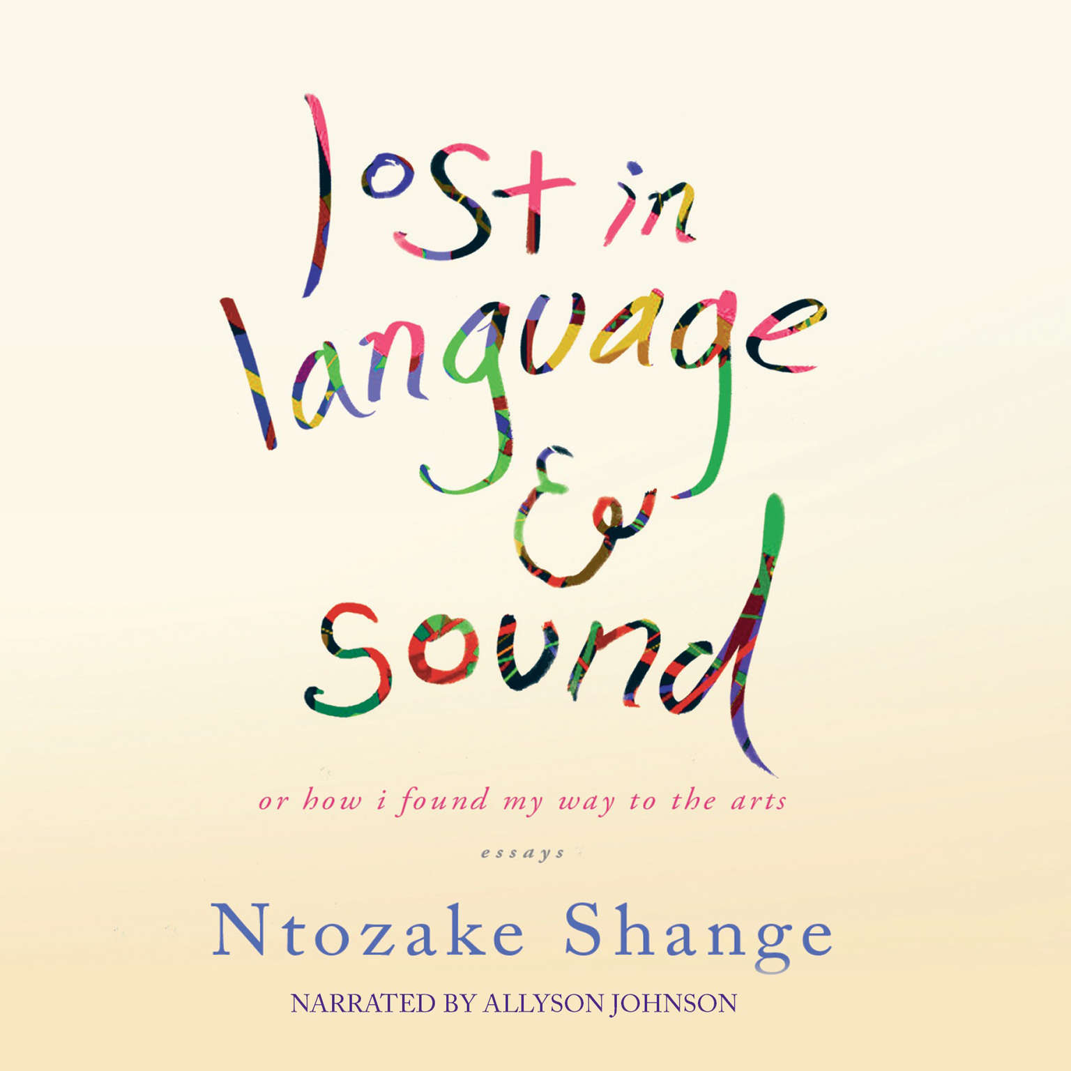 Printable Lost in Language and Sound: or, How I Found My Way to the Arts; Essays Audiobook Cover Art