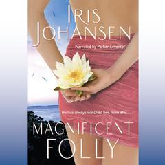 Magnificent Folly Audiobook, by Iris Johansen