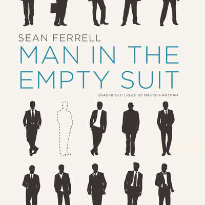 Man in the Empty Suit Audiobook, by Sean Ferrell