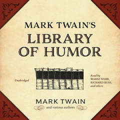 Mark Twain's Library of Humor Audiobook, by Mark Twain, various authors