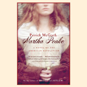 Martha Peake: A Novel of the American Revolution Audiobook, by Patrick McGrath