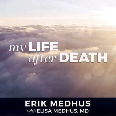 My Life After Death: A Memoir from Heaven Audiobook, by Erik Medhus