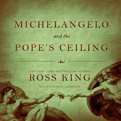 Michelangelo and the Pope's Ceiling Audiobook, by Ross King