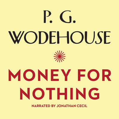 Money for Nothing Audiobook, by P. G. Wodehouse