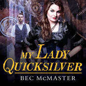 My Lady Quicksilver Audiobook, by Bec McMaster