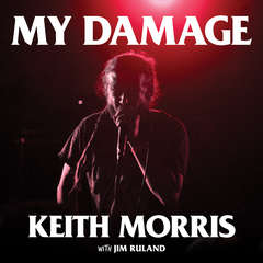 My Damage: The Story of a Punk Rock Survivor Audiobook, by Jim Ruland, Keith Morris