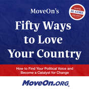 MoveOn's Fifty Ways to Love Your Country: How to Find Your Political Voice and Become a Catalyst for Change Audiobook, by MoveOn.org