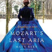 Mozart's Last Aria: Silenced Forever, by Matt Rees